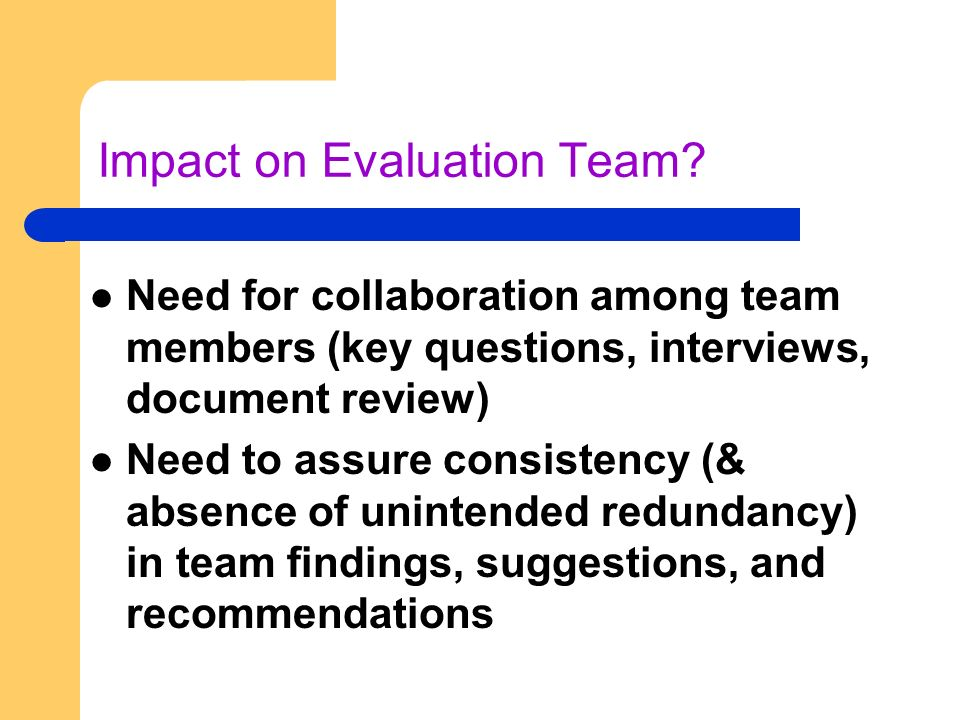 Impact on Evaluation Team.