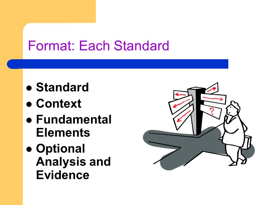 Format: Each Standard Standard Context Fundamental Elements Optional Analysis and Evidence