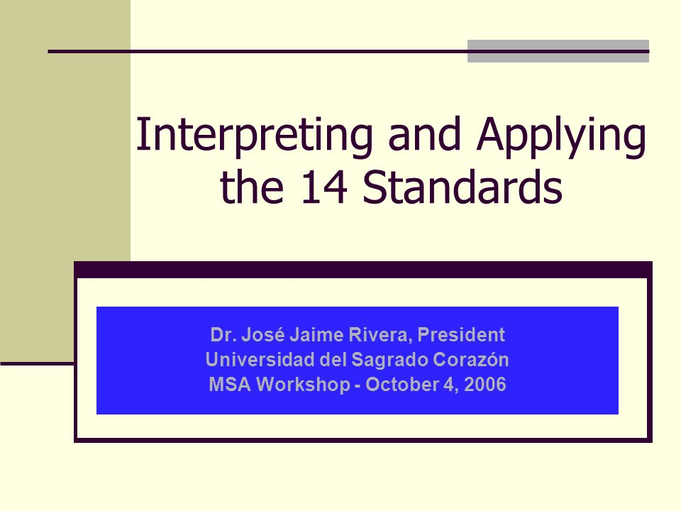 Interpreting and Applying the 14 Standards Dr.