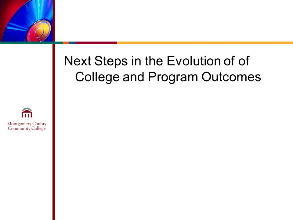 Next Steps in the Evolution of of College and Program Outcomes