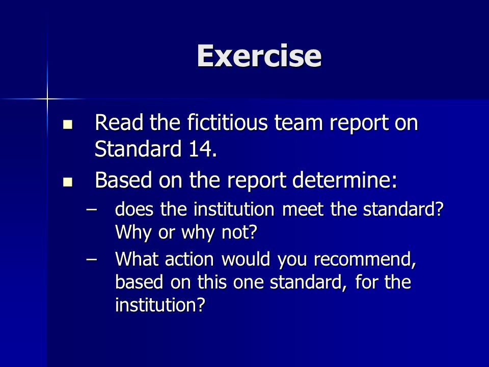 Exercise Read the fictitious team report on Standard 14. Read the fictitious team report on Standard 14. Based on the report determine: Based on the r