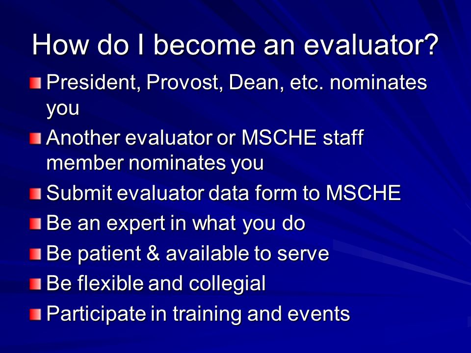 How do I become an evaluator. President, Provost, Dean, etc.