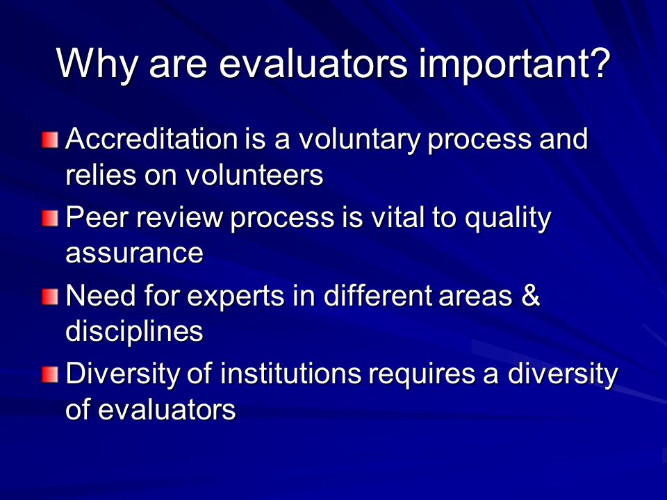 Why are evaluators important.