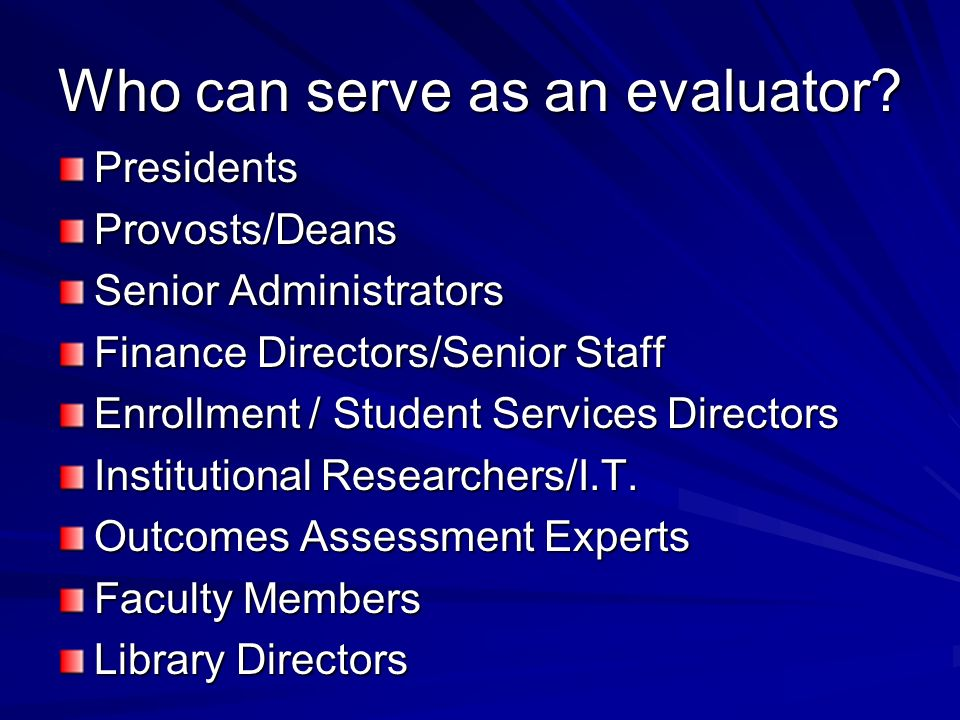 Who can serve as an evaluator.