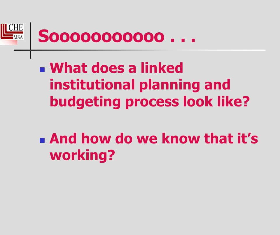 Sooooooooooo... What does a linked institutional planning and budgeting process look like.