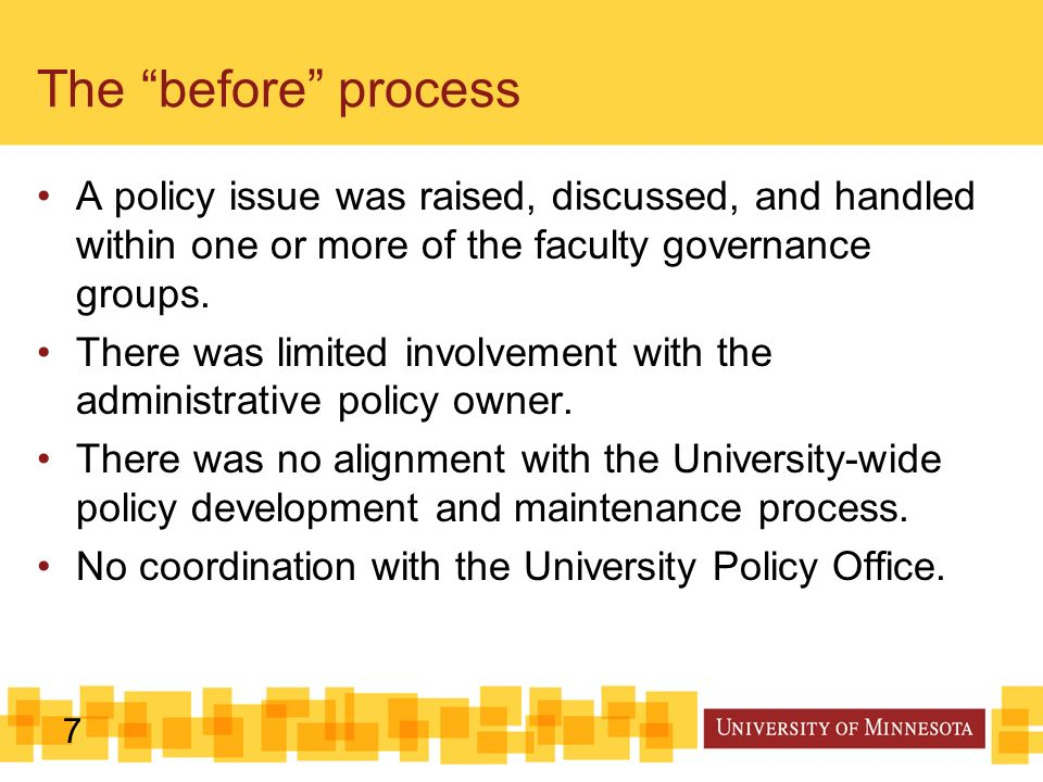 7 A policy issue was raised, discussed, and handled within one or more of the faculty governance groups.