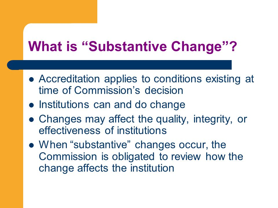 What is Substantive Change.