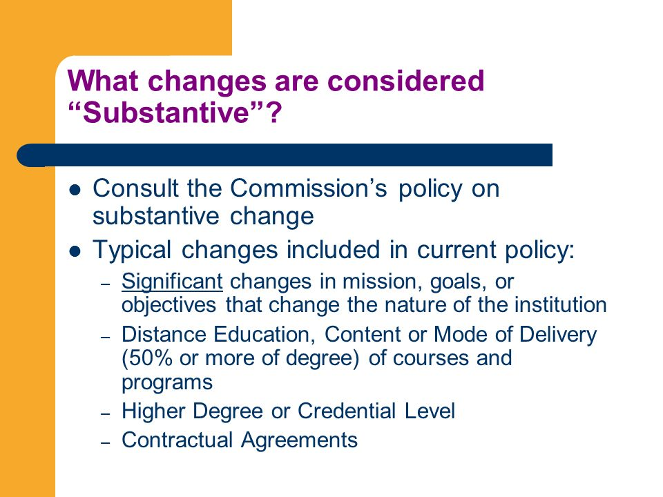 What changes are considered Substantive.