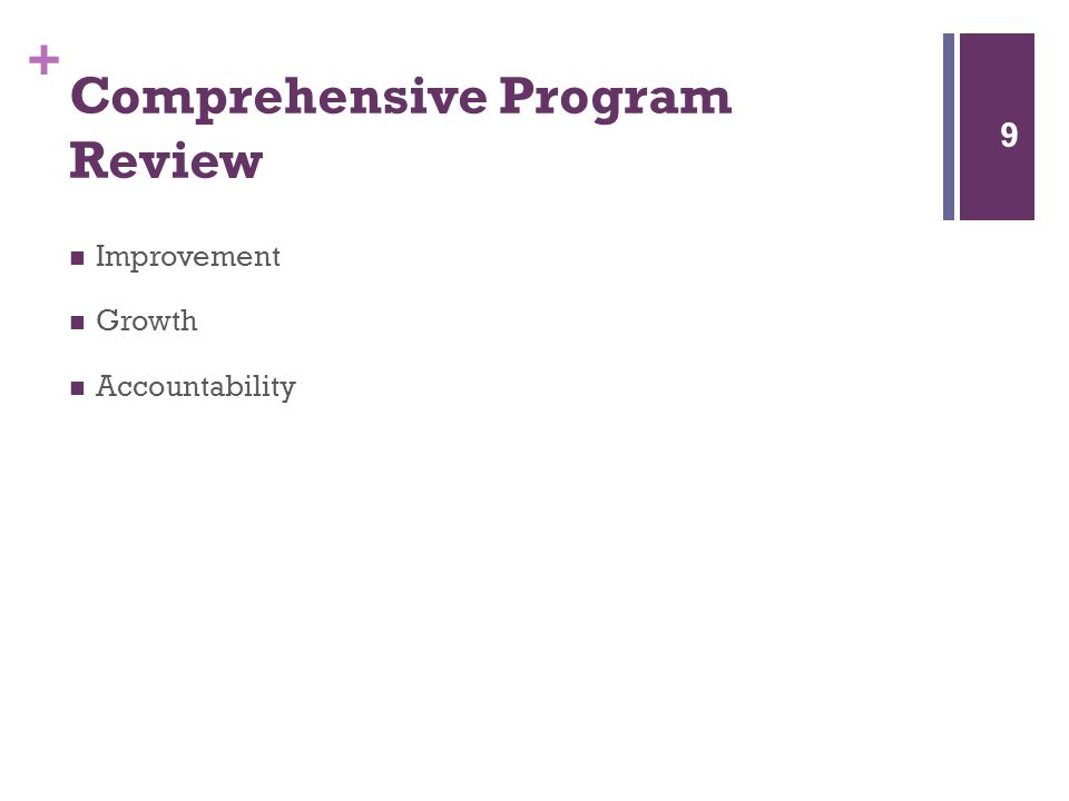 + Comprehensive Program Review Improvement Growth Accountability 9