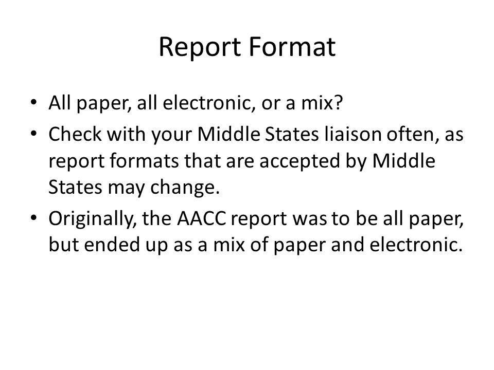 Report Format All paper, all electronic, or a mix.