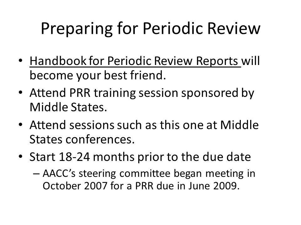 Preparing for Periodic Review Handbook for Periodic Review Reports will become your best friend.