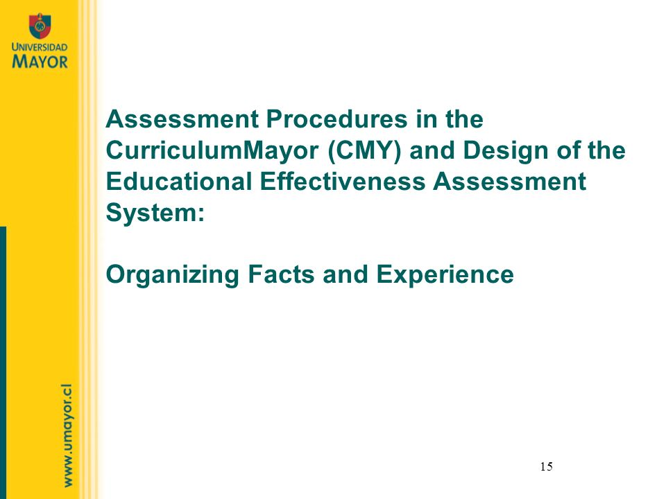 15 Assessment Procedures in the CurriculumMayor (CMY) and Design of the Educational Effectiveness Assessment System: Organizing Facts and Experience