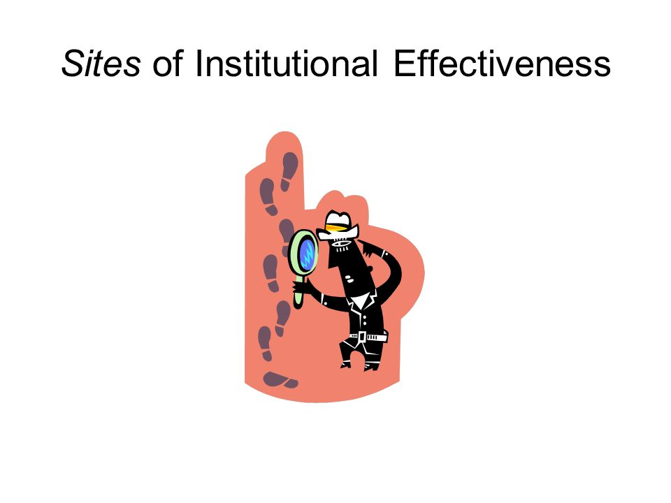 Sites of Institutional Effectiveness