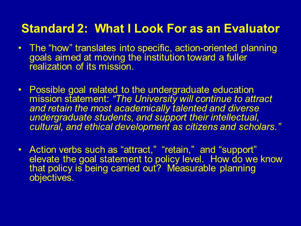 Standard 2: What I Look For as an Evaluator Planning objectives that enable empirical evidence of the extent to which planning goals are being achieved.