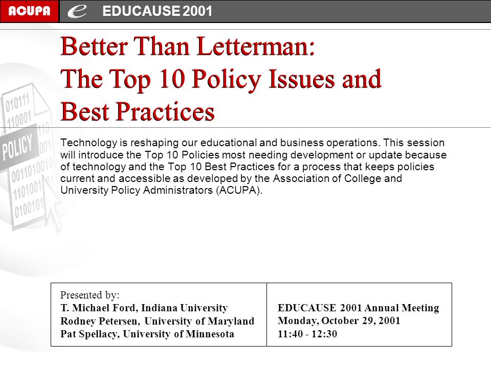Better Than Letterman: The Top 10 Policy Issues and Best Practices ACUPA Technology is reshaping our educational and business operations. This session