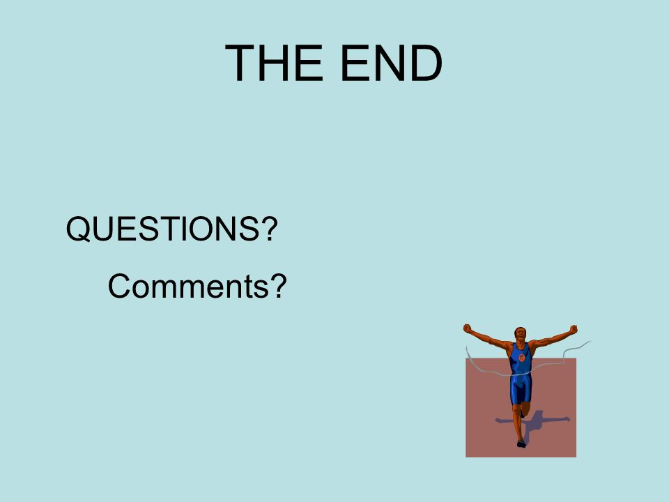 THE END QUESTIONS Comments