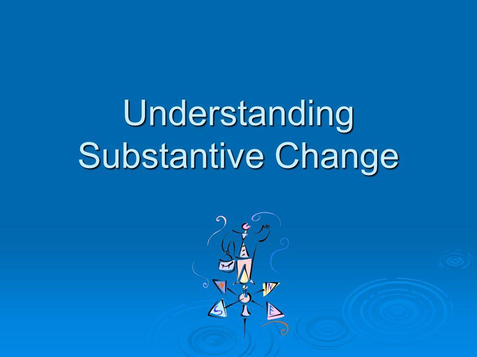 Understanding Substantive Change