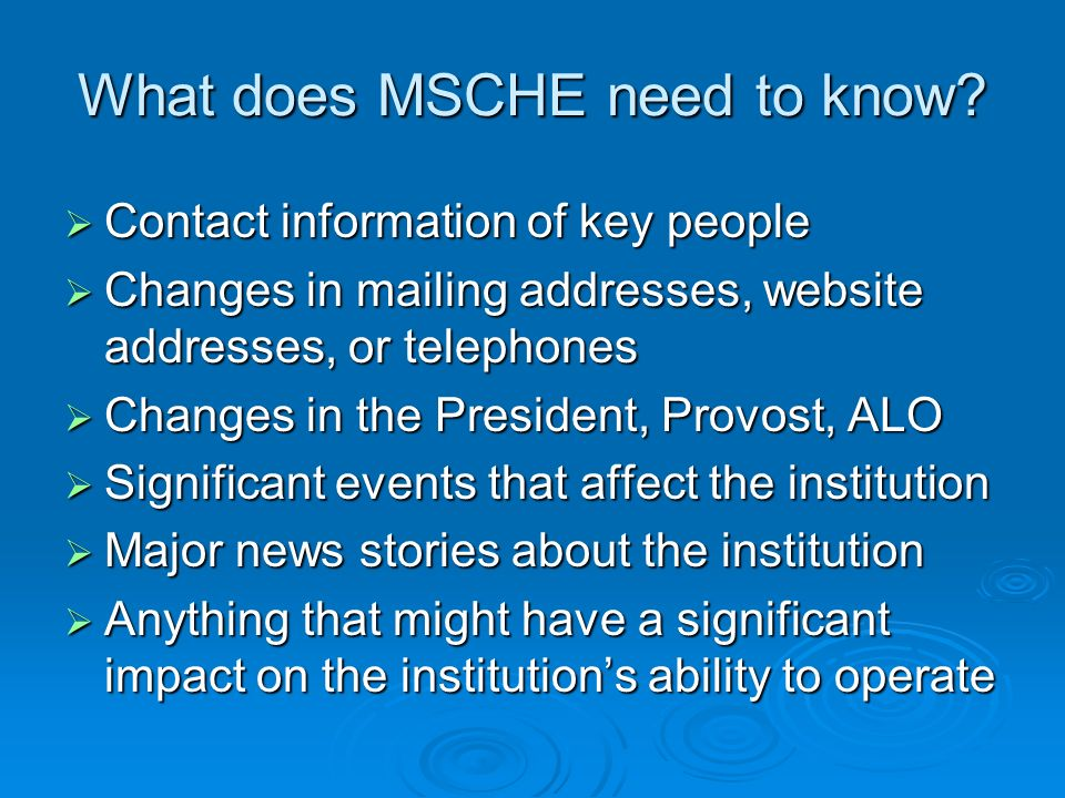 What does MSCHE need to know.