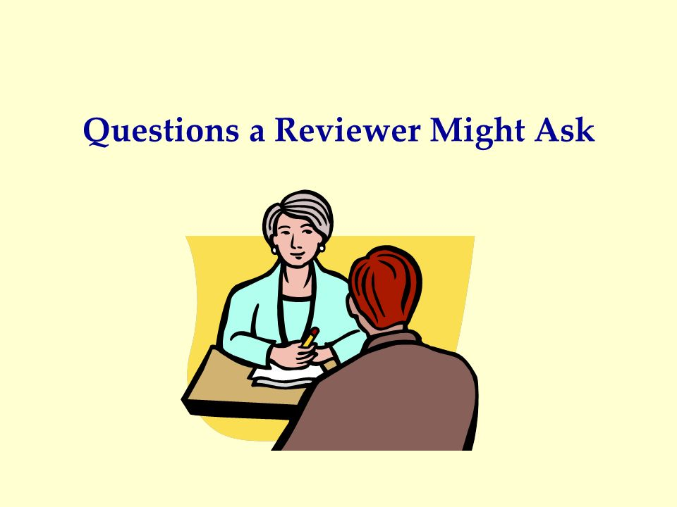 Questions a Reviewer Might Ask