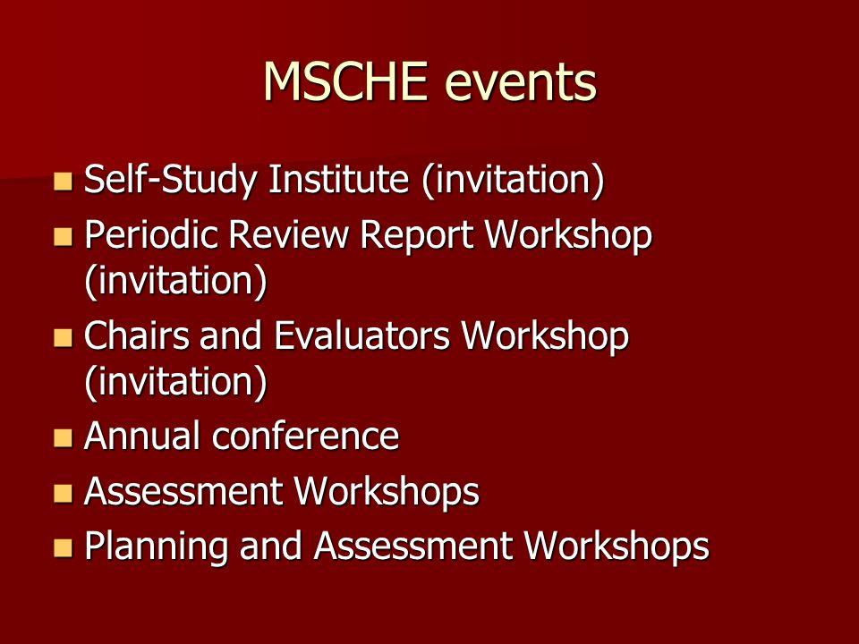 MSCHE events Self-Study Institute (invitation) Self-Study Institute (invitation) Periodic Review Report Workshop (invitation) Periodic Review Report W