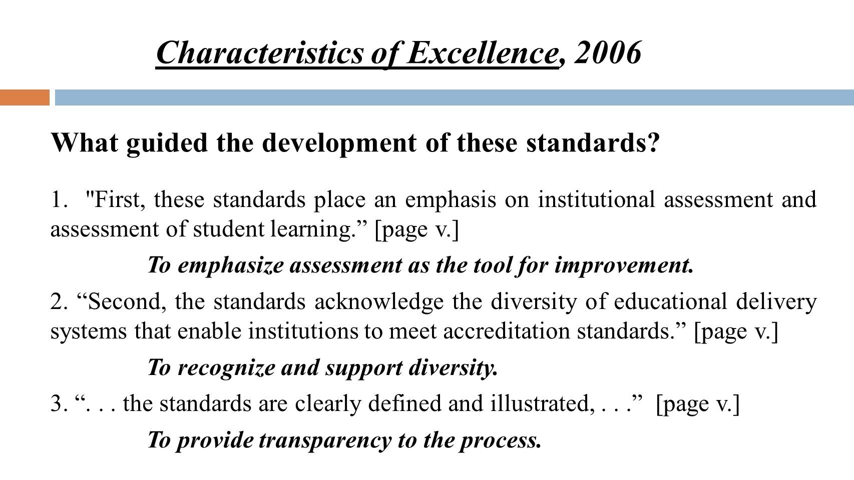 Characteristics of Excellence, 2006 What guided the development of these standards? 1.