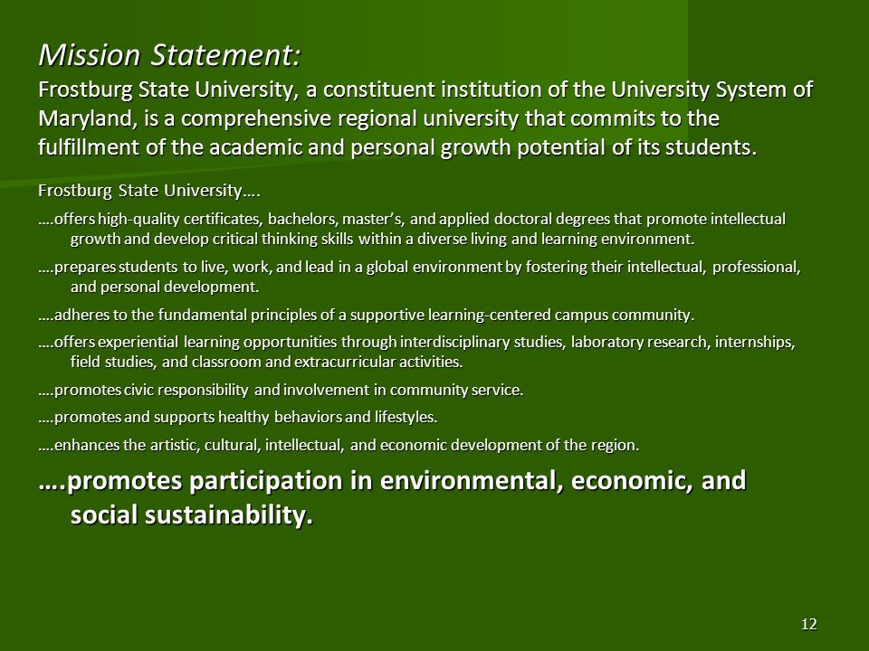 Mission Statement: Frostburg State University, a constituent institution of the University System of Maryland, is a comprehensive regional university