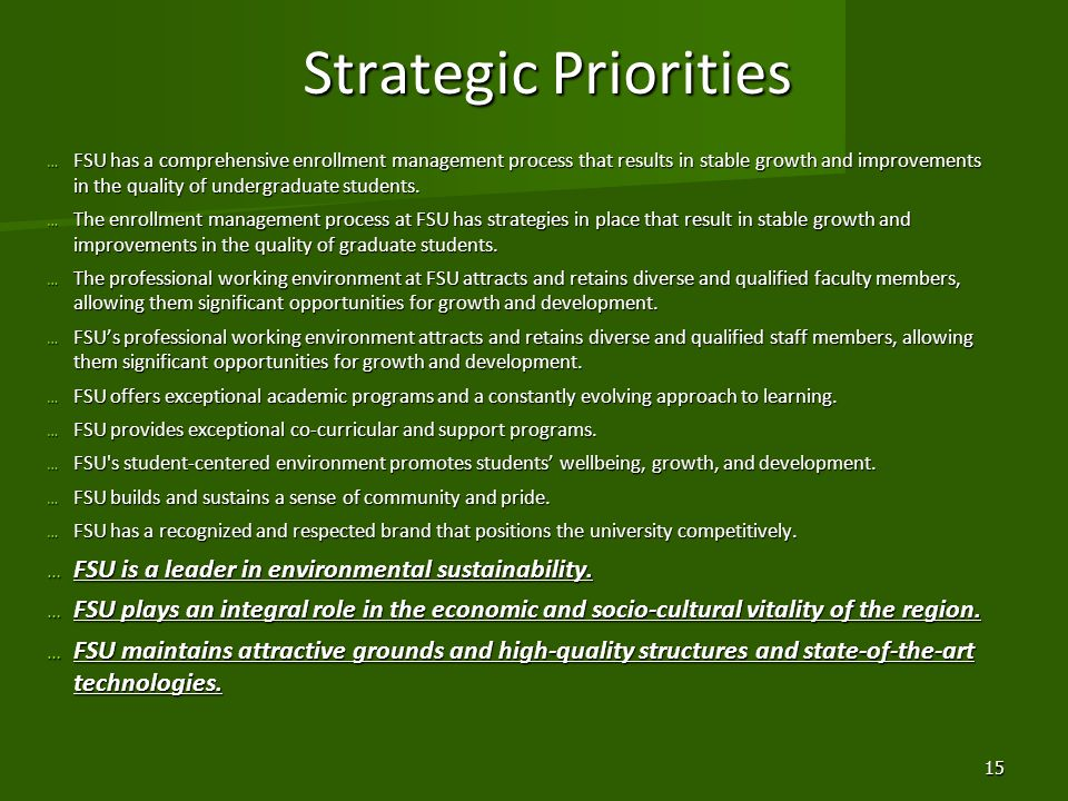 Strategic Priorities … FSU has a comprehensive enrollment management process that results in stable growth and improvements in the quality of undergra