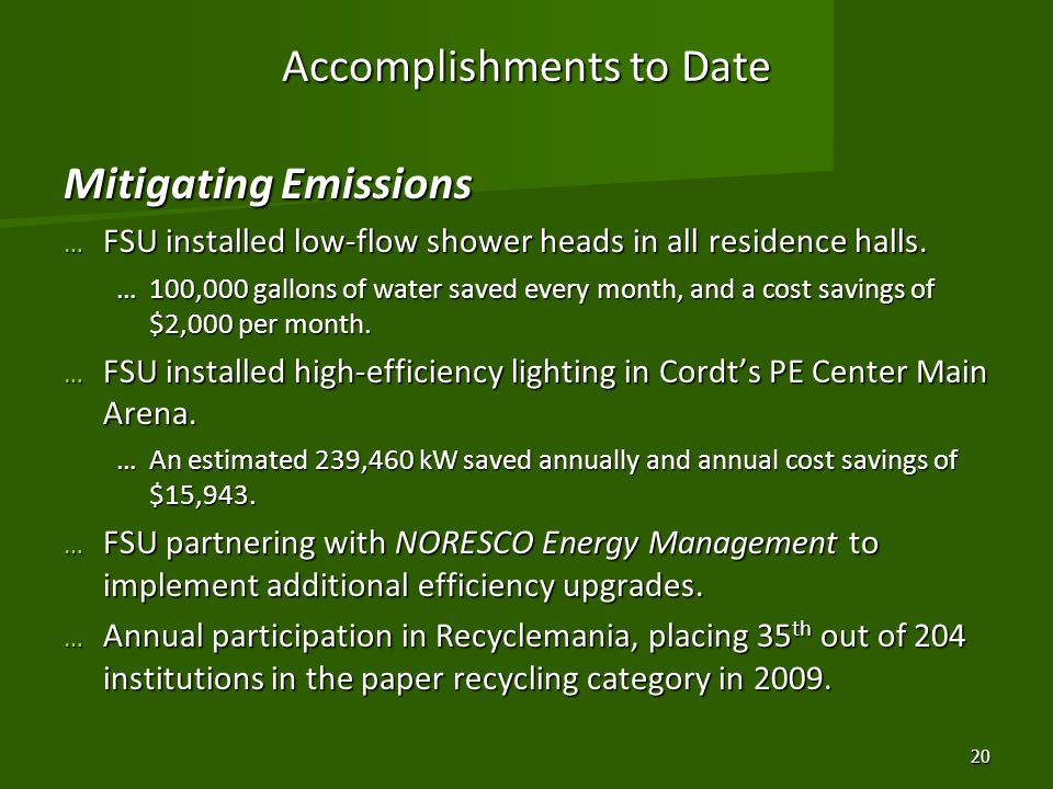 Accomplishments to Date Mitigating Emissions … FSU installed low-flow shower heads in all residence halls. …100,000 gallons of water saved every month