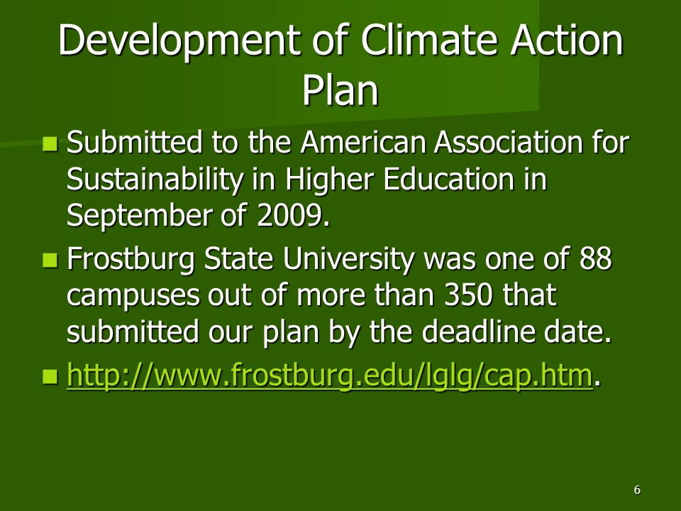 Development of Climate Action Plan Submitted to the American Association for Sustainability in Higher Education in September of 2009. Submitted to the
