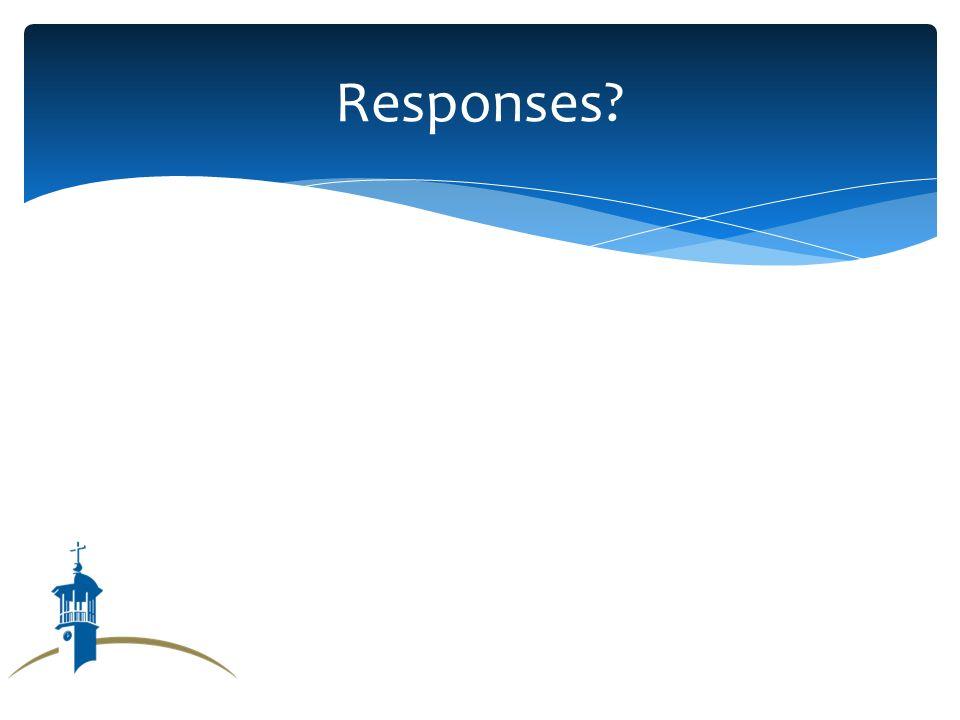 Responses?