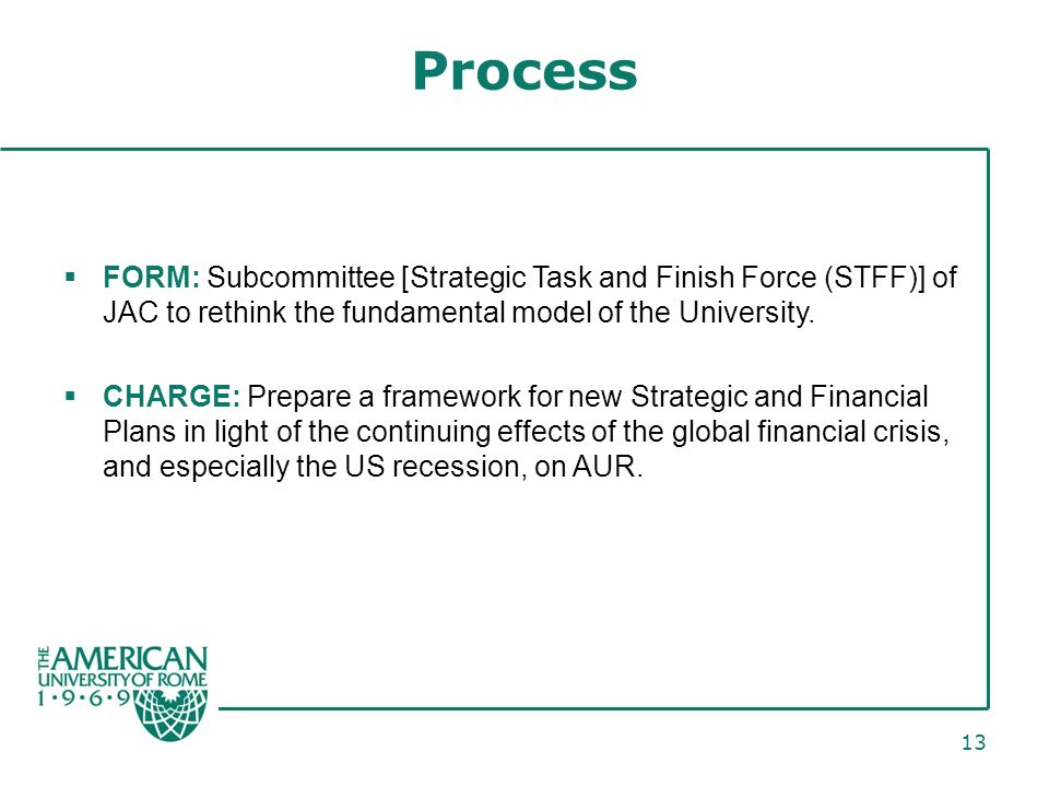 13 Process FORM: Subcommittee [Strategic Task and Finish Force (STFF)] of JAC to rethink the fundamental model of the University.