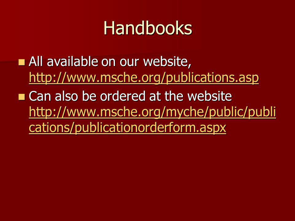 Handbooks All available on our website, http://www.msche.org/publications.asp All available on our website, http://www.msche.org/publications.asp http