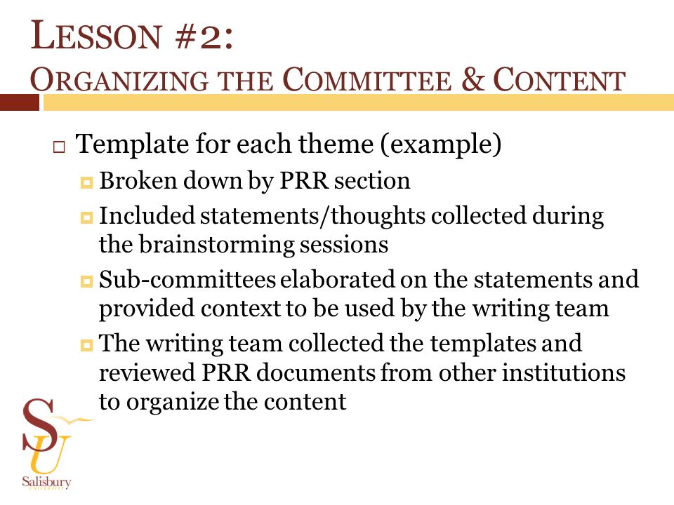 L ESSON #2: O RGANIZING THE C OMMITTEE & C ONTENT Template for each theme (example) Broken down by PRR section Included statements/thoughts collected