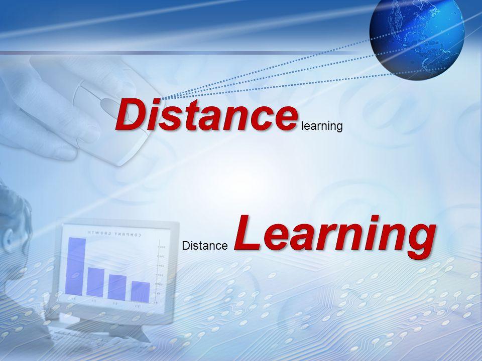 Distance learning Distance Learning Distance Learning