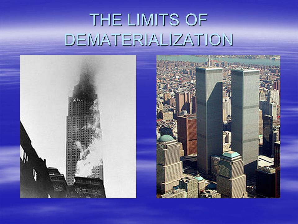 THE LIMITS OF DEMATERIALIZATION