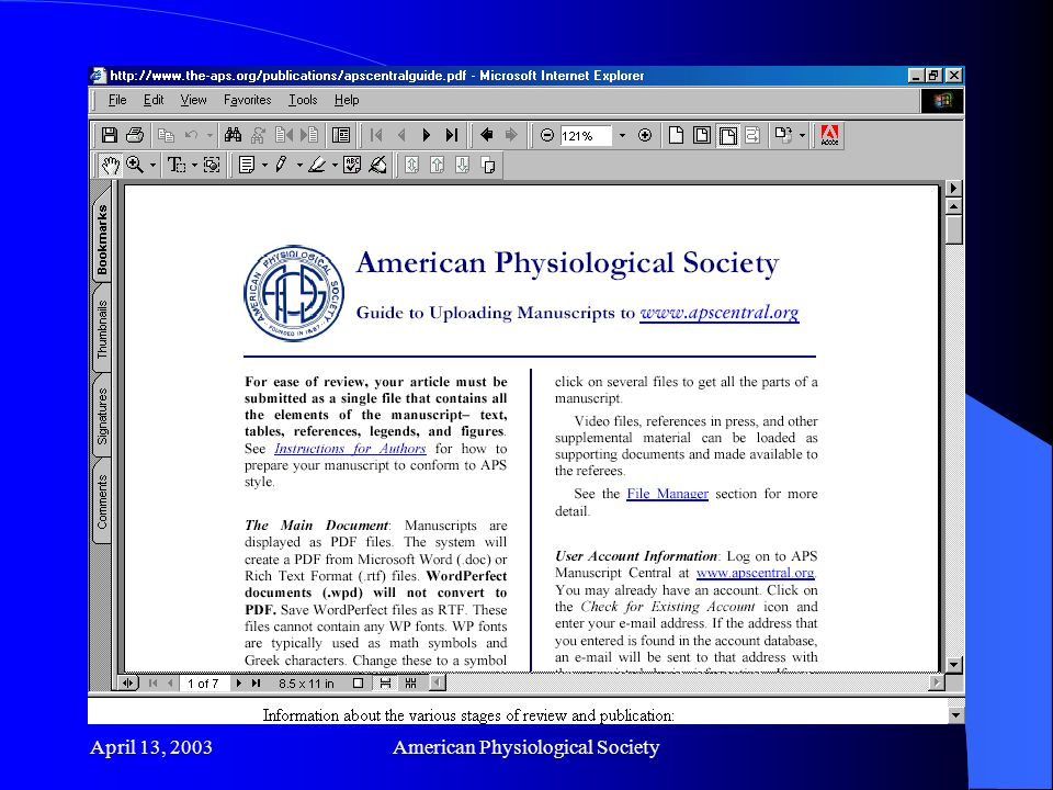 April 13, 2003American Physiological Society Online Submission and Peer Review APS Central www.apscentral.org Manuscripts are uploaded by Author Checked by APS staff Released to Editor in Chief