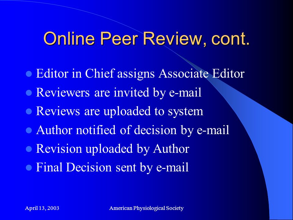 April 13, 2003American Physiological Society Proof Approved Article is paginated in an issue Final corrections are made Files go to printer Files go to HighWire for publishing online