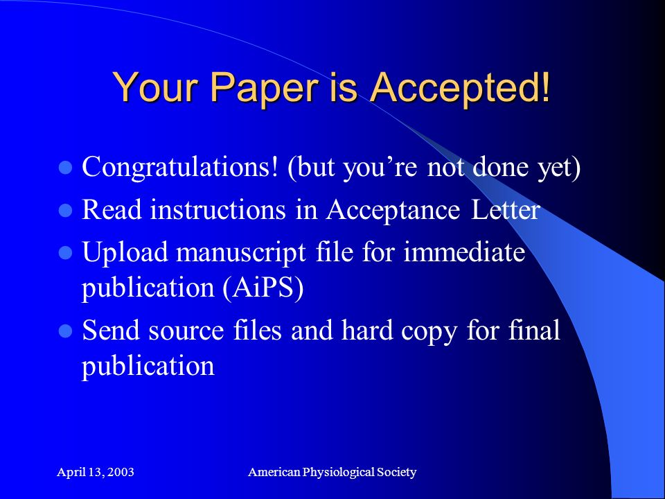 April 13, 2003American Physiological Society Article Versions Articles in PresS Final Journal issue published online Journal issue printed and mailed