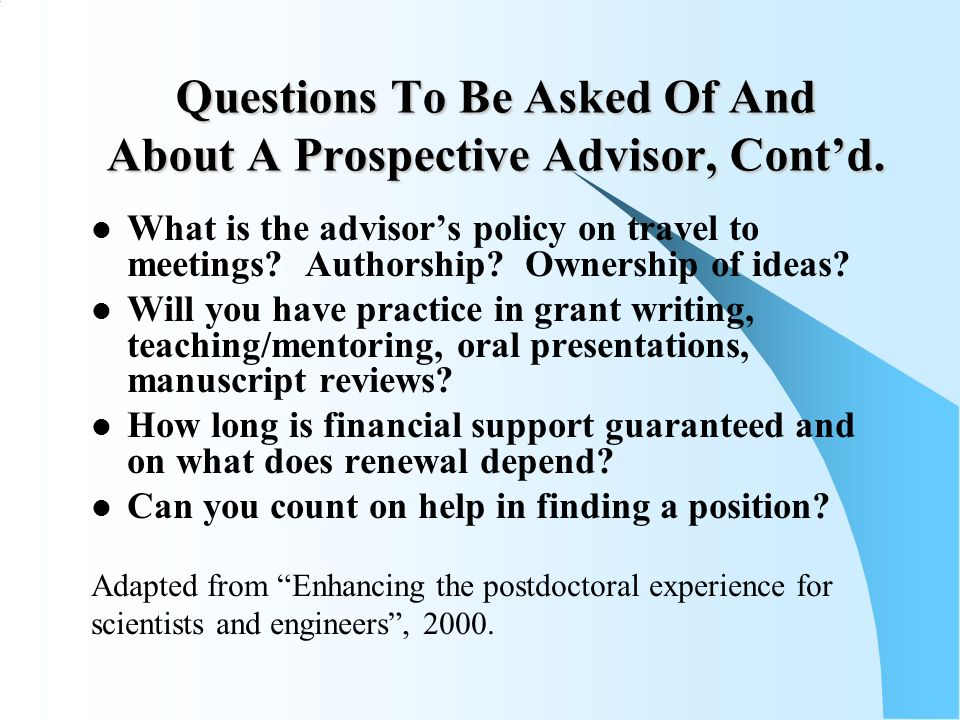 Questions To Be Asked Of And About A Prospective Advisor, Contd.