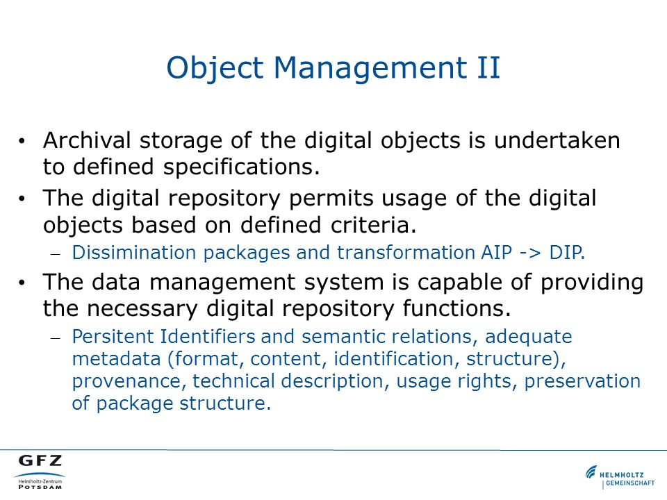Object Management II Archival storage of the digital objects is undertaken to defined specifications.