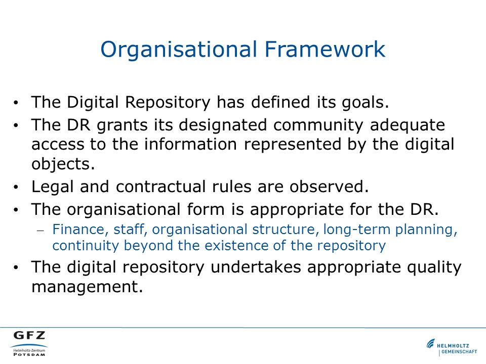 Organisational Framework The Digital Repository has defined its goals.
