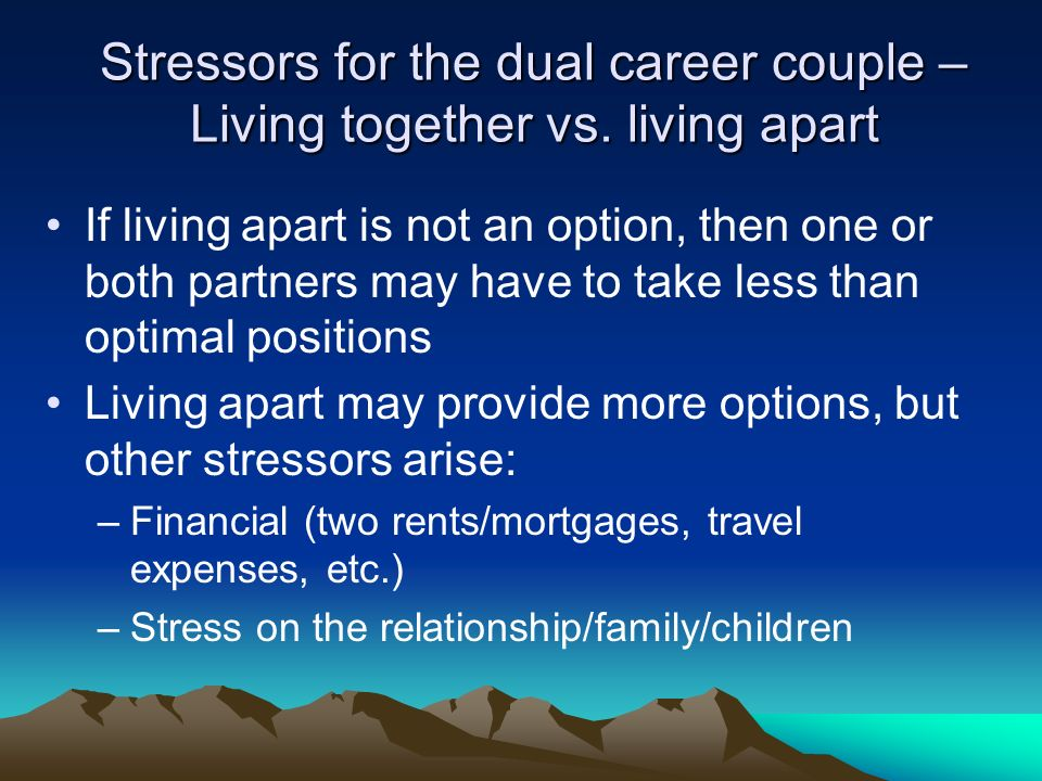 Stressors for the dual career couple – Living together vs.