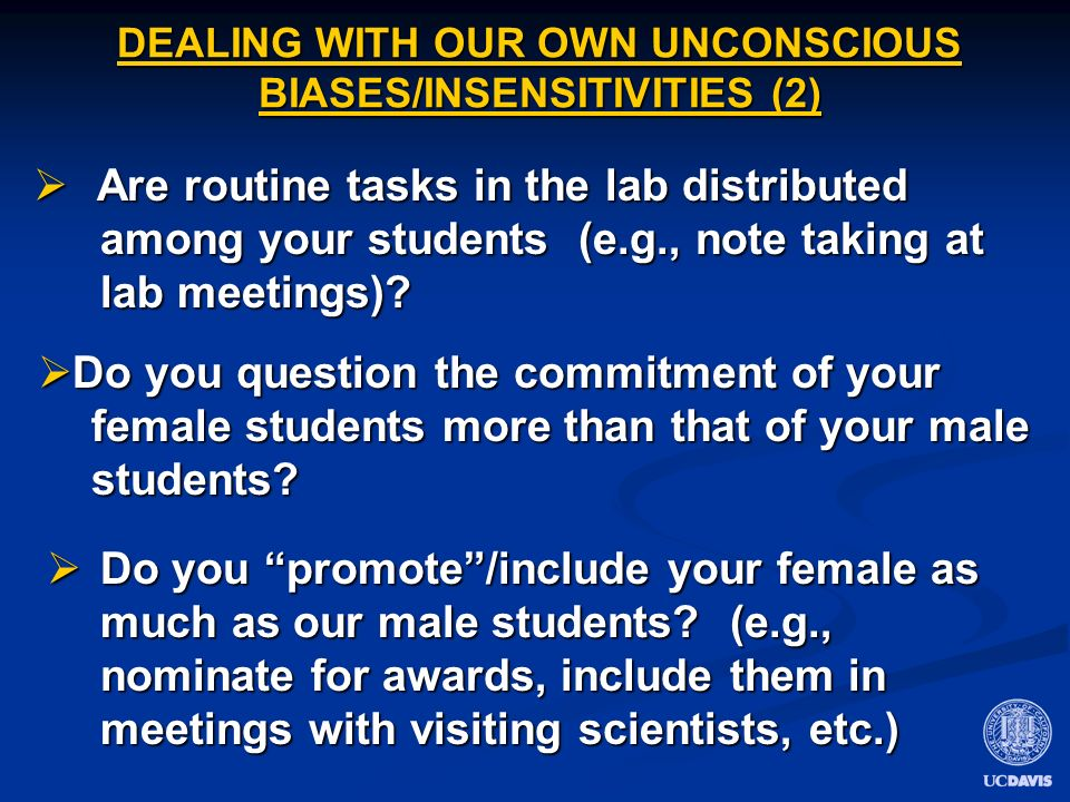 DEALING WITH OUR OWN UNCONSCIOUS BIASES/INSENSITIVITIES (2) Are routine tasks in the lab distributed among your students (e.g., note taking at lab meetings).