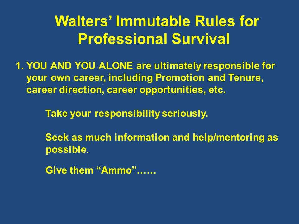 Walters Immutable Rules for Professional Survival 1.