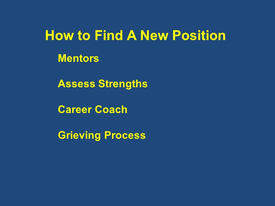 How to Find A New Position Mentors Assess Strengths Career Coach Grieving Process