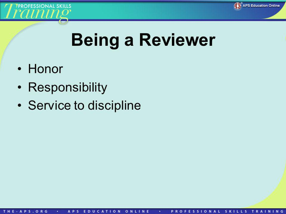 Being a Reviewer Honor Responsibility Service to discipline