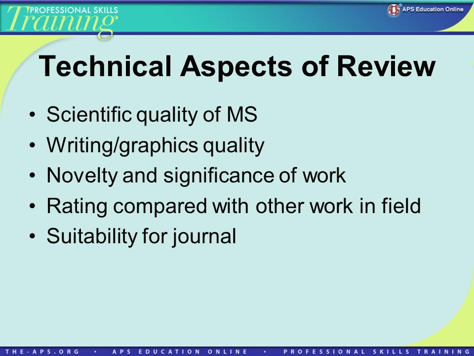Ethical Aspects of Review Prior approval from IACUC and proper care and use of animals Prior approval for human studies received from humans and institution Plagiarism Confidential treatment of MS and contents Evaluation of MS done in ethical manner
