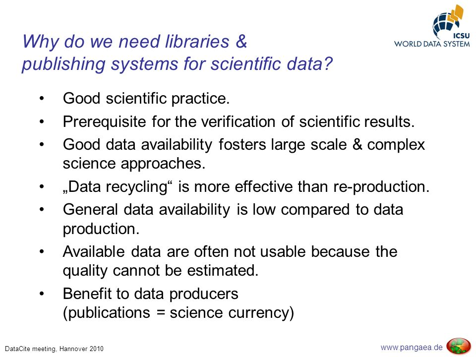 www.pangaea.de DataCite meeting, Hannover 2010 Why do we need libraries & publishing systems for scientific data.