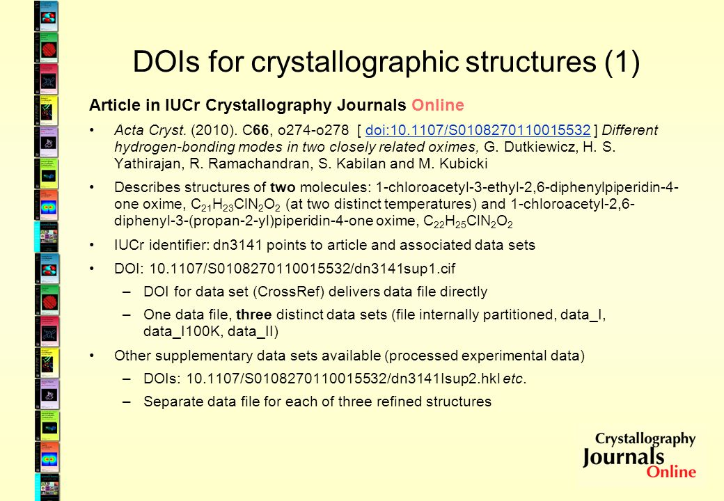 DOIs for crystallographic structures (1) Article in IUCr Crystallography Journals Online Acta Cryst. (2010). C66, o274-o278 [ doi:10.1107/S01082701100