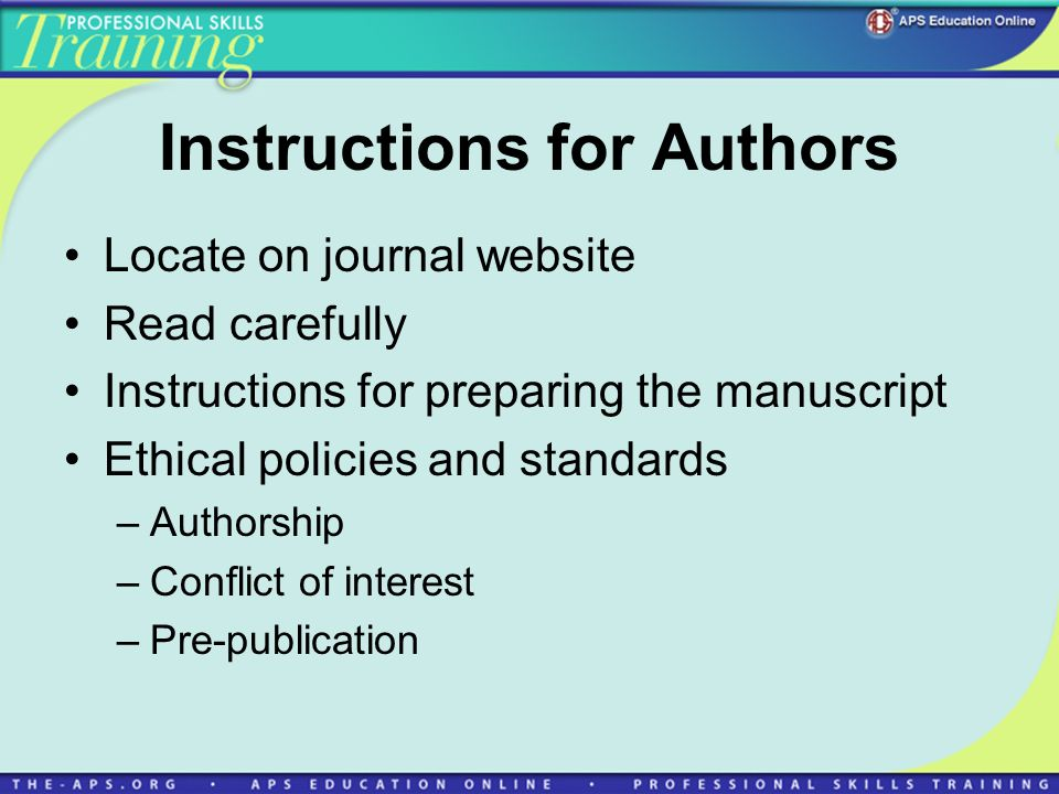 Instructions for Authors Locate on journal website Read carefully Instructions for preparing the manuscript Ethical policies and standards –Authorship –Conflict of interest –Pre-publication